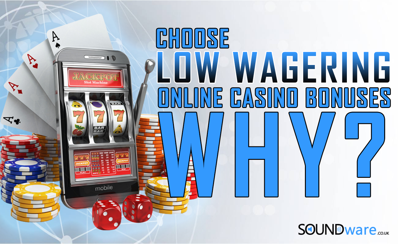 choose low wagering at online casino