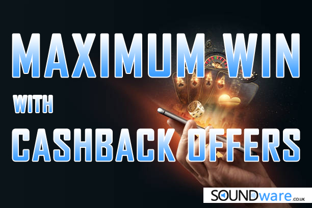 maximum win with cashback offers